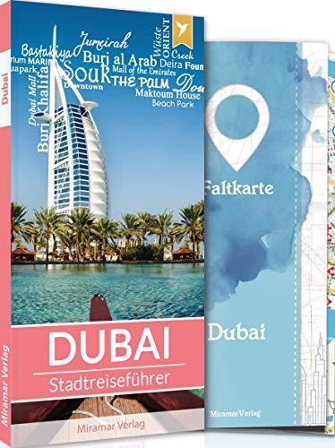 Reiseführer Dubai - Der Stadtreiseführer   Mit mehr als 50 Sehenswürdigkeiten, Faltkarte & Metroplan   Miramar Verlag