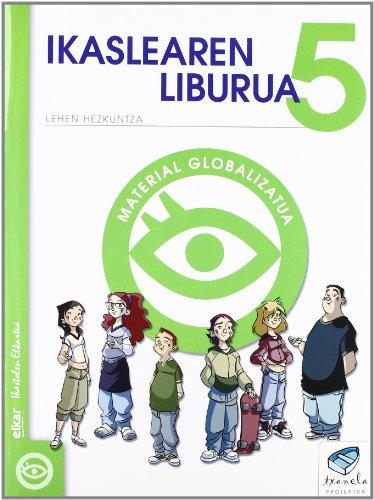 Txanela 5 - Ikaslearen liburua 5. Material globalizatua (6 liburuxka) - 9788497834766