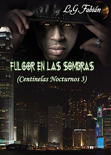 Fulgor en las Sombras (Centinelas Nocturnos nº 3) por Laura González Fabián