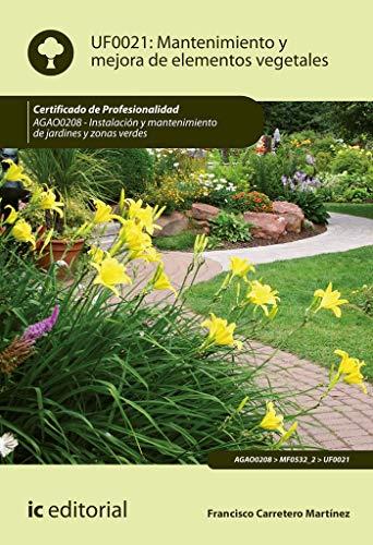 Mantenimiento y mejora de elementos vegetales. AGAO0208 - Instalación y mantenimiento de jardines y zonas verdes por Francisco Carretero Martínez