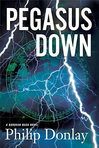 Pegasus Down: A Donovan Nash Thriller (Donovan Nash Thrillers) by Philip Donlay (2016-03-01)