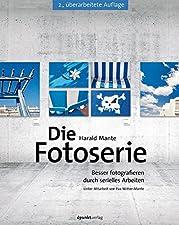 """Besser fotografieren durch serielles ArbeitenGebundenes BuchEs gibt viele Methoden, """"gut"""" oder """"besser"""" zu fotografieren.Einer der strukturiertesten und nachvollziehbarsten Ansätze ist das serielle Arbeiten, wie es Harald Mante zeit seines Lebens kon..."""