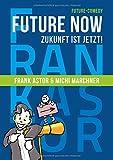 Future Now: Die Zukunft ist jetzt!