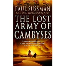 The Lost Army Of Cambyses by Paul Sussman (2006-06-05)