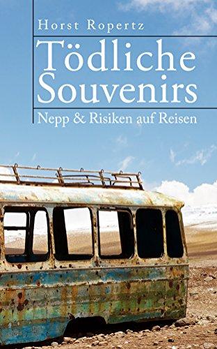 Tödliche Souvenirs: Nepp & Risiken auf Reisen (Reihe