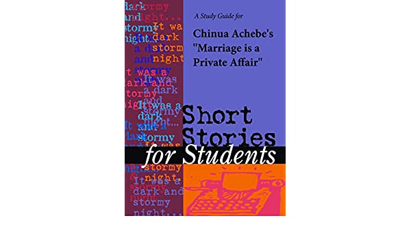 A study guide for chinua achebes marriage is a private affair a study guide for chinua achebes marriage is a private affair short stories for students ebook cengage learning gale amazon kindle store fandeluxe PDF