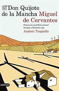 Don Quijote de la Mancha: Puesto en castellano actual íntegra y fielmente por Andrés Trapiello par Andrés Trapiello