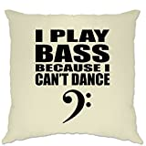 I Play Bass Because I Can\'t Dance Guitare Clef bassiste fantaisie Gig Music Band Practise bassiste Motif imprimé Slogan Rude Joke Fun Club fête Stage Housse de coussin Canapé Home Cool Cadeau d\'anniversaire Cadeau Taille unique naturel