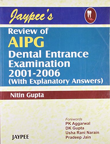 Jaypee's Review of AIPG Dental Entrance Examination (2001-2006) (with Explanatory Answers)