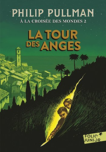 À la croisée des mondes (Tome 2) - La Tour des Anges