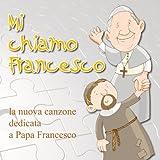 Mi chiamo Francesco (La nuova canzone dedicata a Papa Francesco)