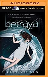 Betrayal (Empty Coffin Novels) by Gregg Olsen (2015-09-06)
