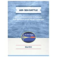 Air-Sea Battle: Service Collaboration to Address Anti-Access