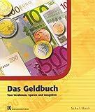 Das Geldbuch - Vom Verdienen, Sparen und Ausgeben