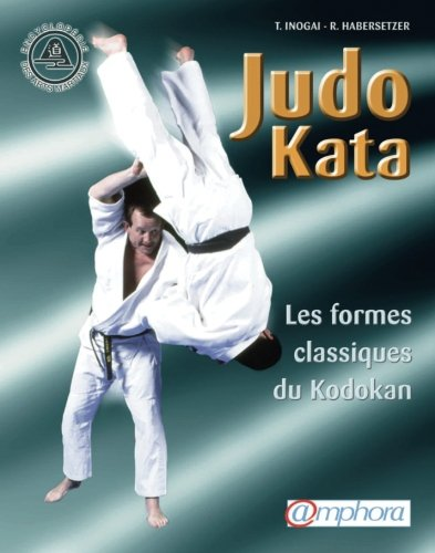 Judo Kata : Les formes classiques du Kodokan par Tadao Inogaï