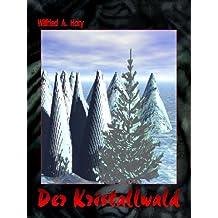 HdW-B 011: Der Kristallwald (HERR DER WELTEN Buchausgabe)