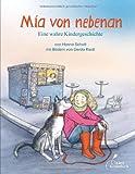 Mia von nebenan: Eine wahre Kindergeschichte