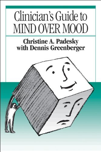 Clinician's Guide to Mind Over Mood by Christine A. Padesky (1995-09-21)