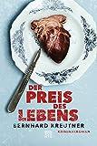 Der Preis des Lebens: Kriminalroman von Bernhard Kreutner