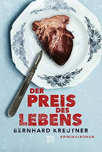 Buchseite und Rezensionen zu 'Der Preis des Lebens: Kriminalroman' von Bernhard Kreutner