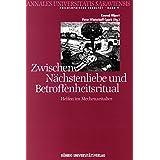 Zwischen Nächstenliebe und Betroffenheitsritual: Aspekte menschlicher Beziehungen (Annales Universitatis Saraviensis)