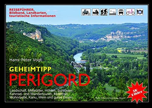 Geheimtipp Périgord: Reiseführer, Bildband, Landkarten, touristische Informationen (Reisen mit Handycap)