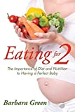 Eating for Two: The Importance of Diet and Nutrition to Having a Perfect Baby