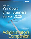 Windows� Small Business Server 2008 Administrator's Companion (Pro - Administrator's Companion) by Charlie Russel (10-Jan-2009) Hardcover