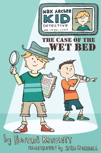 The Case of the Wet Bed (Max Archer, Kid Detective) by Howard J. (2011-04-15)