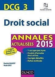 DCG 3 - Droit social 2015 : Annales actualisées