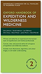 Oxford Handbook of Expedition and Wilderness Medicine 2/e (Flexicover) (Oxford Medical Handbooks)