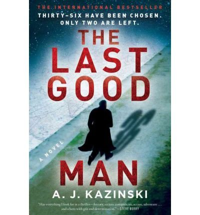 Portada del libro [(The Last Good Man)] [Author: A J Kazinski] published on (March, 2012)