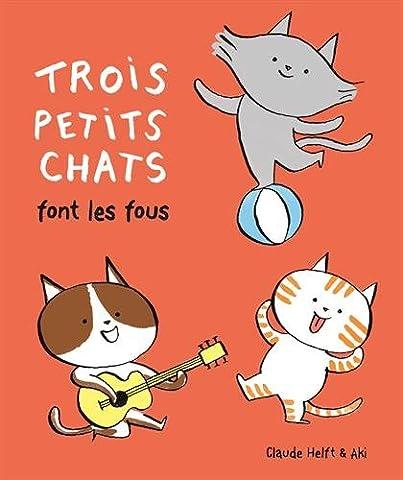 Un Et Un Font Trois - Trois petits chats font les