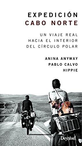 Expedición Cabo Norte. Un viaje real hacia el interior del Círculo Polar por Ana Inés López Trelles