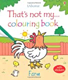 Farm (Thats Not My Colouring Books)