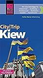 Reise Know-How CityTrip Kiew: Reiseführer mit Faltplan und kostenloser Web-App