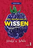 Obst, Gemüse und Co. - WISSEN häppchenweise: Herbst & Winter von Markus Metka