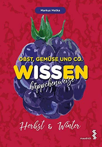 Buchseite und Rezensionen zu 'Obst, Gemüse und Co. - WISSEN häppchenweise: Herbst & Winter' von Markus Metka