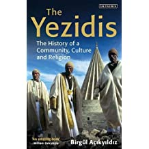 The Yezidis: The History of a Community, Culture and Religion.