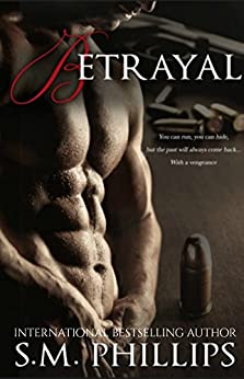 Betrayal (Obsession Book 2) by [PHILLIPS, S.M]