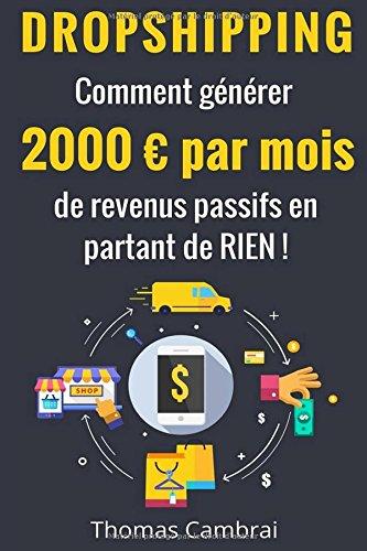Dropshipping : Comment générer 2000 euros par mois de revenus passifs en partant de RIEN !