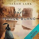 Le pays du nuage blanc: Trilogie Sarah Lark 1