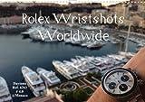 Rolex Wristshots Worldwide (Posterbuch DIN A3 quer): Rolex Wristshots Daytona Submariner GMT-Master Sea-Dweller (Posterbuch, 14 Seiten)