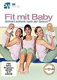 Fit mit Baby - Schnell schlank nach der Geburt (Rückbildungsgymnastik mit Baby) --- bitte beachten Sie die Neuauflage des Bestsellers (jetzt alle Übungen mit Baby)