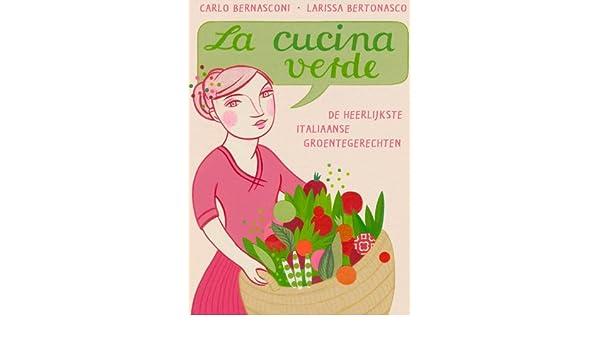 La cucina verde: de heerlijkste Italiaanse groentegerechten ...