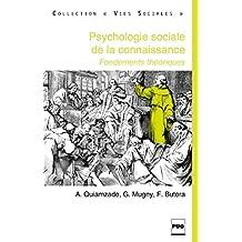 Psychologie sociales de la connaissance : fondements théoriques (Vies sociales)