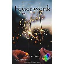 Feuerwerk der Gefühle: 8 Silvesterstorys