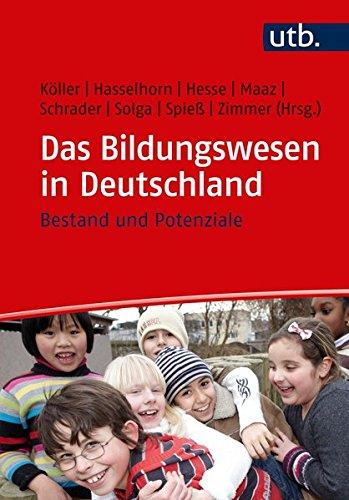 Das Bildungswesen in Deutschland: Bestand und Potenziale