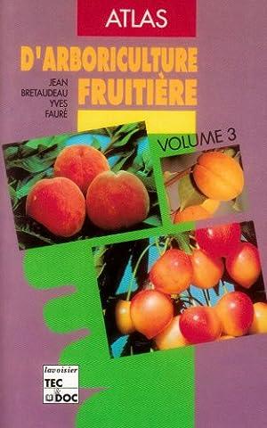 Atlas d'arboriculture fruitière, tome 3 : pêcher, prunier, cerisier, abricotier, amandier