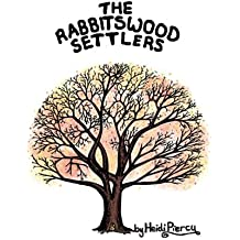 The Rabbitswood Settlers: Volume 2 (The Rabbitswood Fairies)